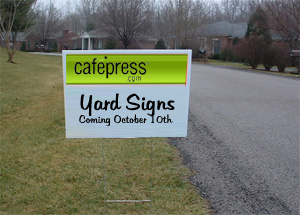 Cafepress Yard Signs